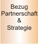 Bezug Partnerschaft & Strategie