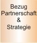 Bezug Partnerschaft & Strategie